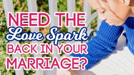 Need-The-Love-Spark-Back-In-Your-Marriage